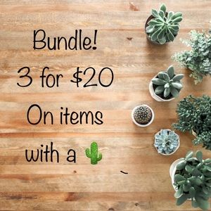 Bundle and save! 3 for $20 on items with a 🌵